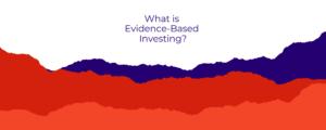 Evidence Based Investing