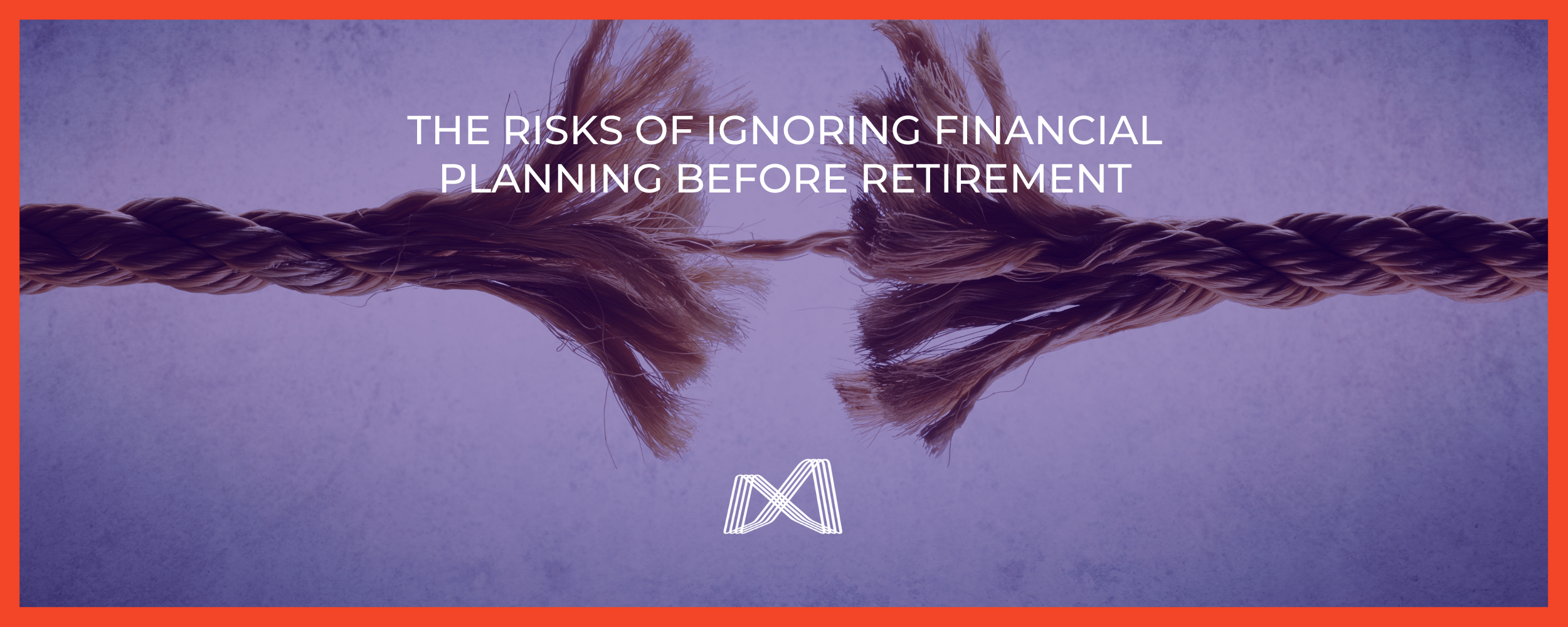 PWM- FINANCIAL PLANNING BEFORE RETIREMENT